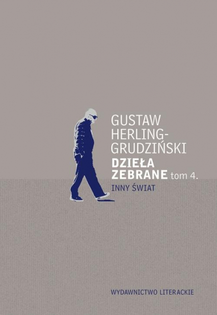 Dzieła zebrane Tom 4 Inny Świat - Gustaw Herling-Grudziński | okładka