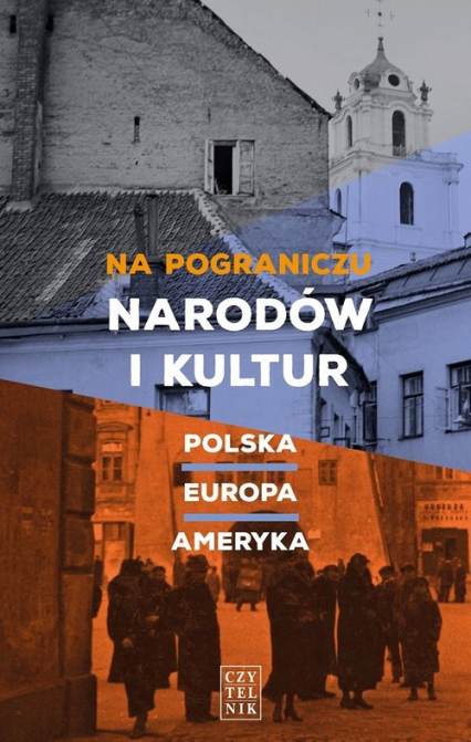 Na pograniczu narodów i kultur Polska-Europa-Ameryka - zbiorowa Praca | okładka