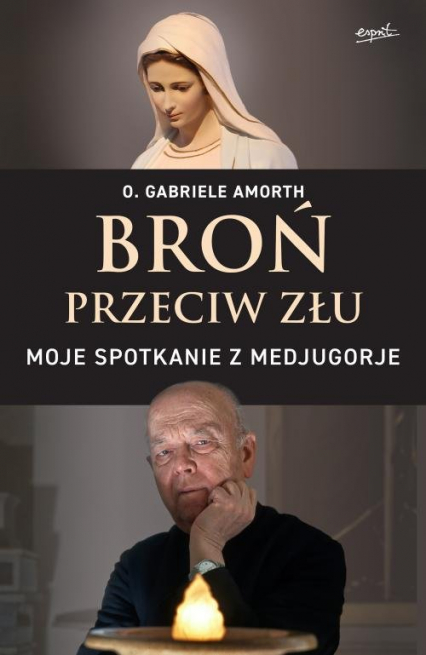 Broń przeciw złu Moje spotkanie z Medjugorje - Gabriele Amorth   okładka