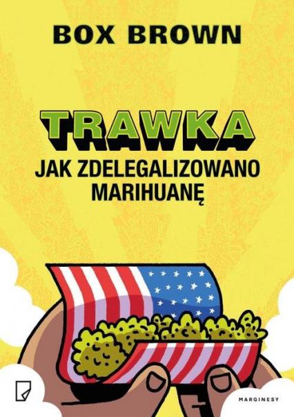 Trawka. Jak zdelegalizowano marihuanę - Box Brown | okładka