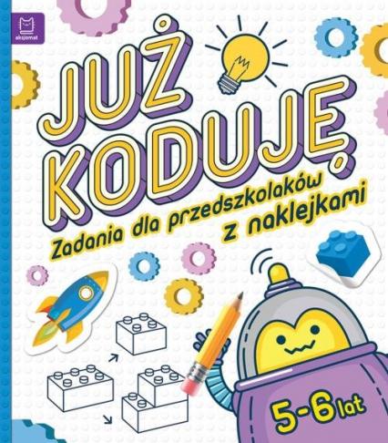 Już koduję! Zadania dla przedszkolaków 5-6 lat -  | okładka