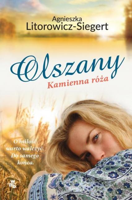 Olszany Kamienna róża Tom 2 - Agnieszka Litorowicz-Siegert | okładka