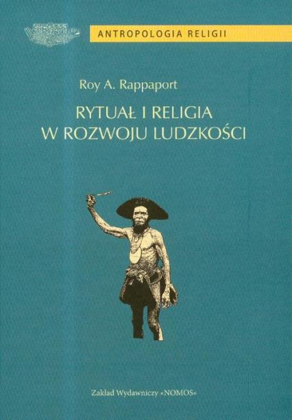 Rytuał i religia w rozwoju ludzkości - Rappaport Roy A. | okładka