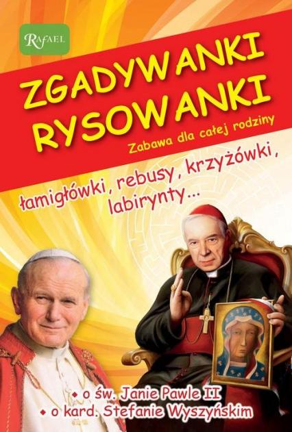 Zgadywanki Rysowanki Zabawa dla całej rodziny św. Jan Paweł II i kardynał Stefan Wyszyński - Jarosław Zych | okładka