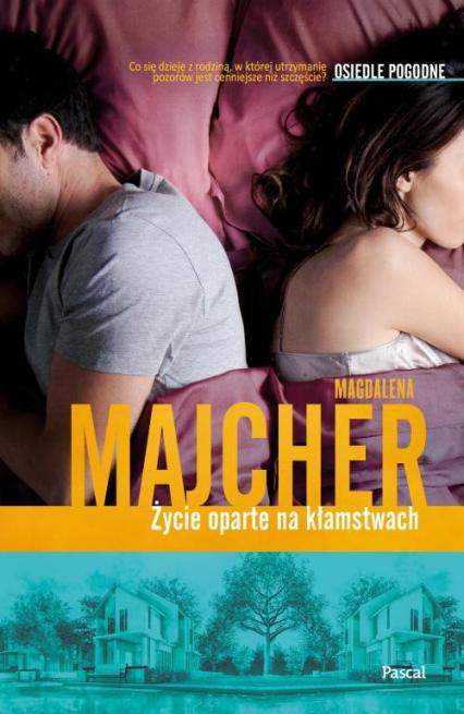 Życie oparte na kłamstwach Osiedle Pogodne - Magdalena Majcher | okładka