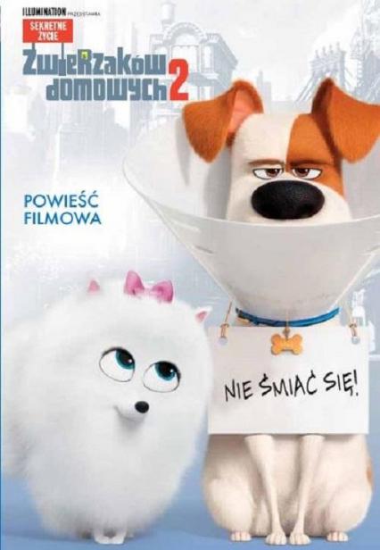 Sekretne życie zwierzaków domowych 2 Nie śmiać się! Powieść filmowa - zbiorowe opracowanie   okładka