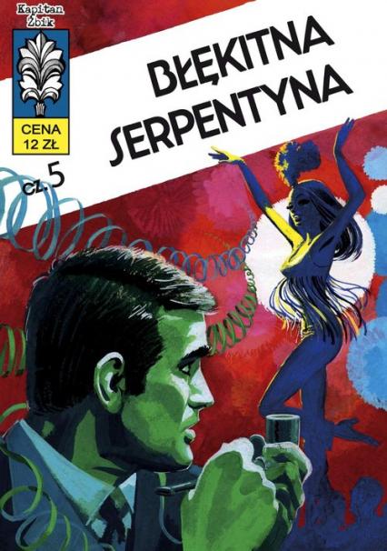 Kapitan Żbik 14. Błękitna serpentyna - zbiorowa Praca   okładka