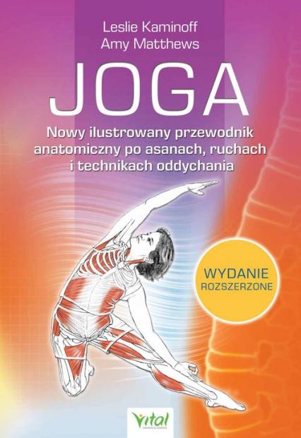 Joga Nowy ilustrowany przewodnik anatomiczny po asanach, ruchach i technikach oddychania - Leslie Kaminoff   okładka