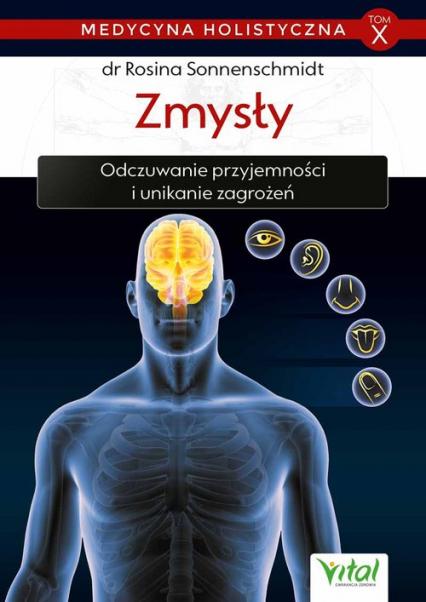Medycyna holistyczna T.X Zmysły - Rosina Sonnenschmidt   okładka