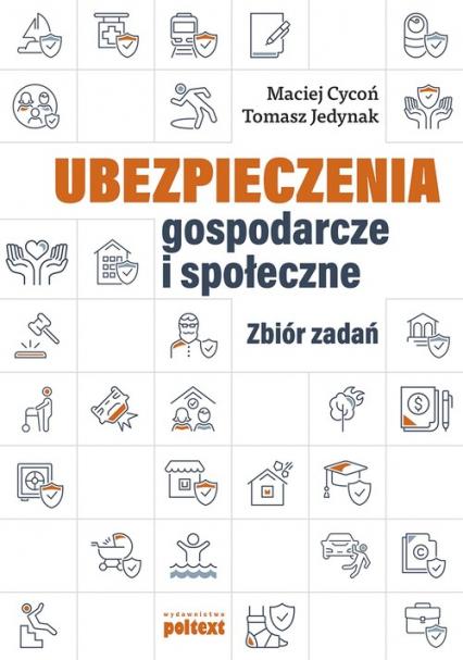 Ubezpieczenia gospodarcze i społeczne Zbiór zadań - Cycoń Maciej,Jedynak Tomasz | okładka
