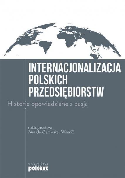Internacjonalizacja polskich przedsiębiorstw Historie opowiedziane z pasją - zbiorowa praca | okładka