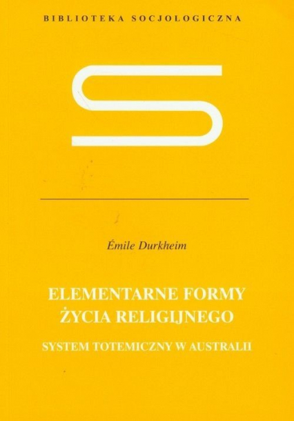 Elementarne formy życia religijnego - Emile Durkheim   okładka