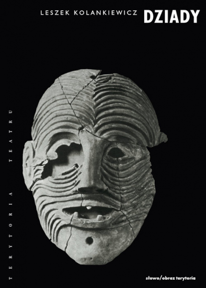 Dziady Teatr święta zmarłych - Leszek Kolankiewicz | okładka