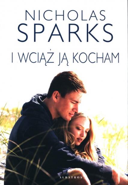 I wciąż ją kocham - Nicholas Sparks | okładka