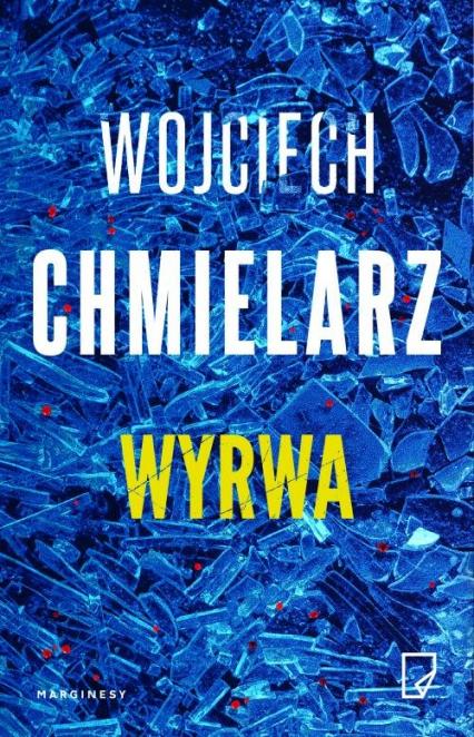 Wyrwa - Wojciech Chmielarz | okładka