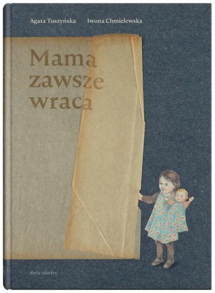 Mama zawsze wraca - Agata Tuszyńska | okładka