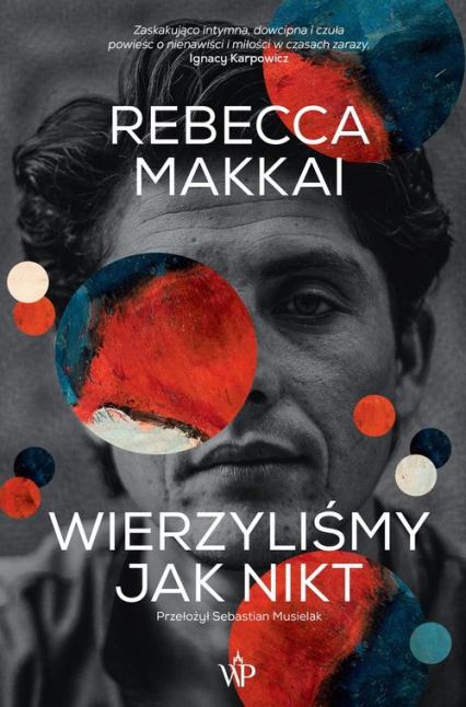 Wierzyliśmy jak nikt - Rebecca Makkai | okładka