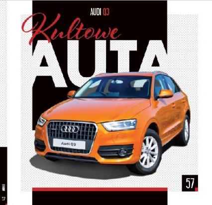 Kultowe Auta.57 AUDI Q3 AUDI Q3 - zbiorowe opracowanie | okładka