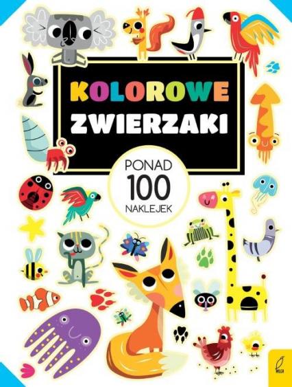 Kolorowe zwierzaki Ponad 100 naklejek -    okładka