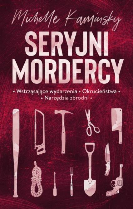 Seryjni mordercy - Michelle Kaminsky | okładka