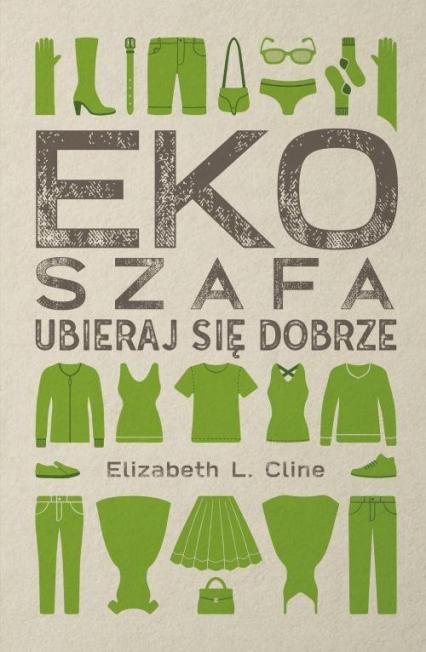 Ekoszafa Ubieraj się dobrze - Elizabeth Cline | okładka