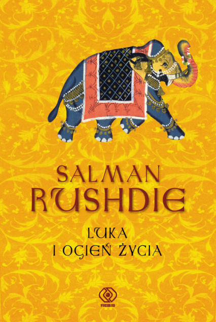 Luka i Ogień Życia - Salman Rushdie | okładka
