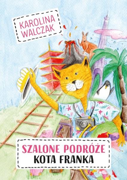 Szalone podróże Kota Franka - Karolina Walczak | okładka
