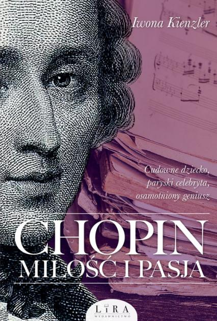 Chopin Miłość i pasja - Iwona Kienzler | okładka