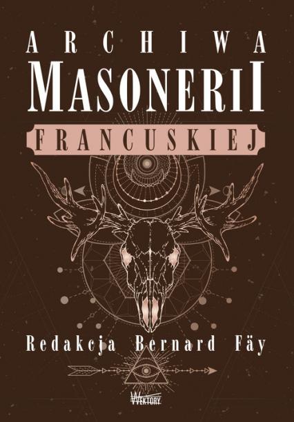 Archiwa masonerii francuskiej - zbiorowa Praca | okładka
