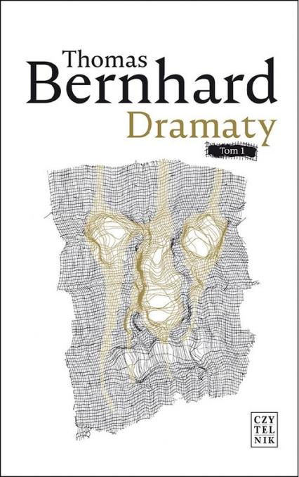 Dramaty Tom 1 - Thomas Bernhard | okładka