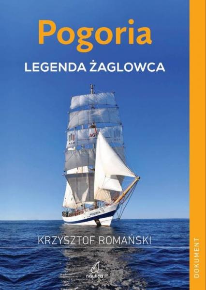 Pogoria Legenda żaglowca - Krzysztof Romański | okładka