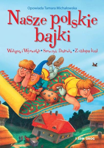 Nasze polskie bajki - Tamara Michałowska | okładka