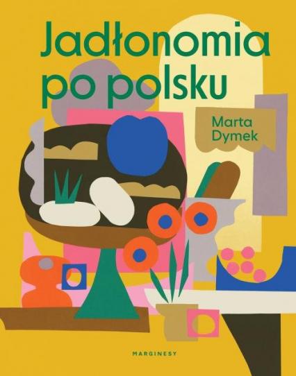 Jadłonomia po polsku - Marta Dymek | okładka
