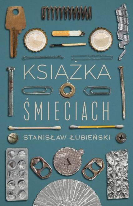 Książka o śmieciach - Stanisław Łubieński   okładka