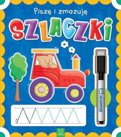 Piszę i zmazuję Szlaczki - zbiorowe opracowanie | okładka