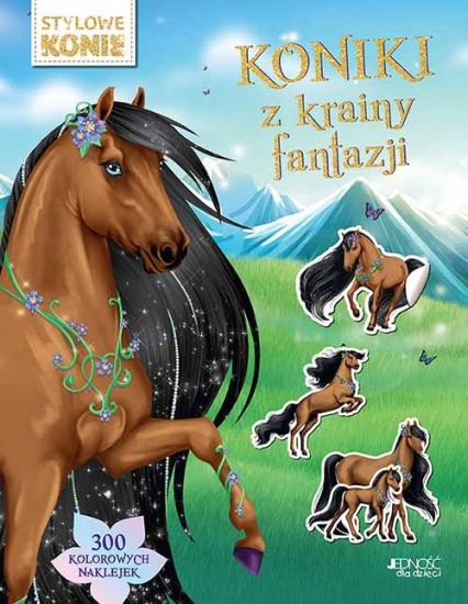 Koniki z krainy fantazji Stylowe konie - zbiorowa praca | okładka