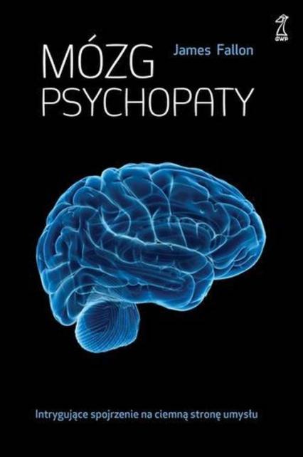 Mózg psychopaty - James Fallon | okładka