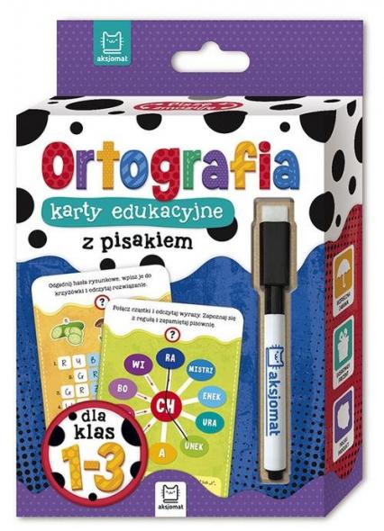 Ortografia klasy 1-3 Karty edukacyjne z pisakiem - zbiorowe opracowanie | okładka