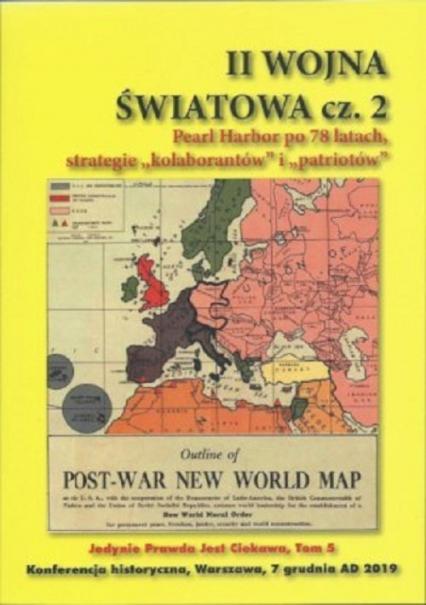II Woja Światowa cz.2 Pearl Habor po 78 latach, strategie kolaborantów i patriotów - Zbiorowa Praca | okładka