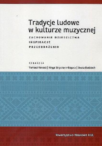 Tradycje ludowe w kulturze muzycznej - Zbiorowa Praca | okładka