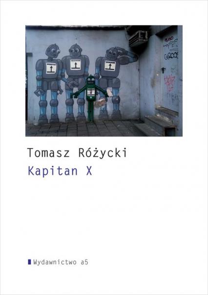 Kapitan X - Tomasz Różycki | okładka