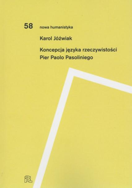 Koncepcja języka rzeczywistości Pier Paolo Pasoliniego - Karol Jóźwiak   okładka