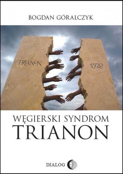 Węgierski Syndrom Trianon - Bogdan Góralczyk   okładka