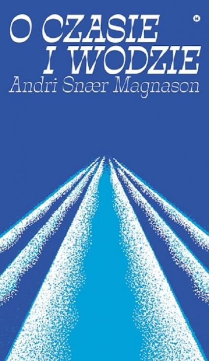 O czasie i wodzie - Snaer Magnason Andri | okładka
