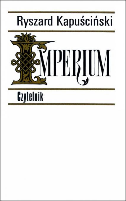 Imperium - Ryszard Kapuściński | okładka