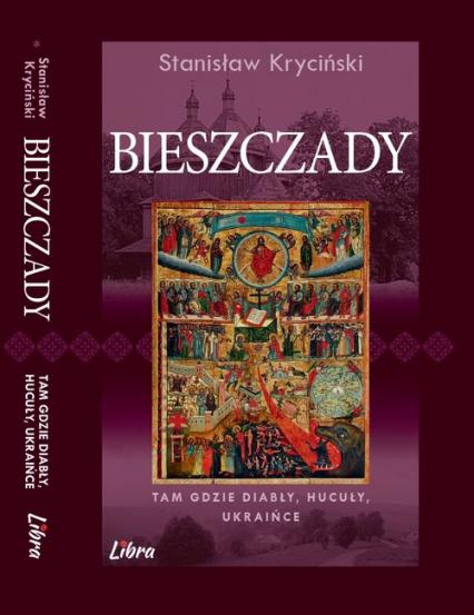 Bieszczady Tam gdzie diabły hucuły ukraińce - Stanisław Kryciński | okładka
