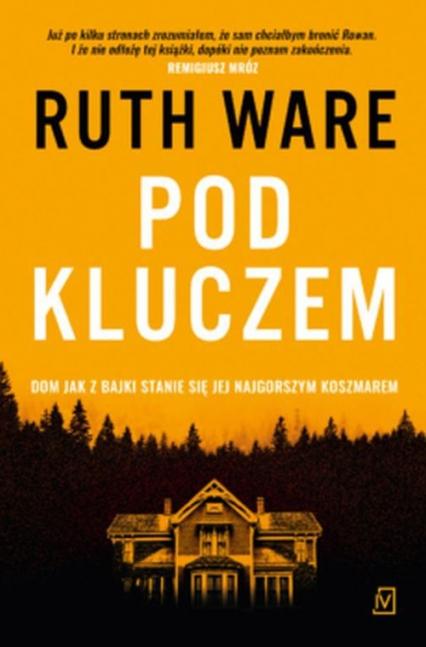 Pod kluczem - Ruth Ware | okładka