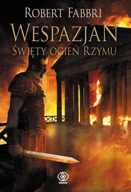 Wespazjan Tom 8 Święty ogień Rzymu - Robert Fabbri | okładka