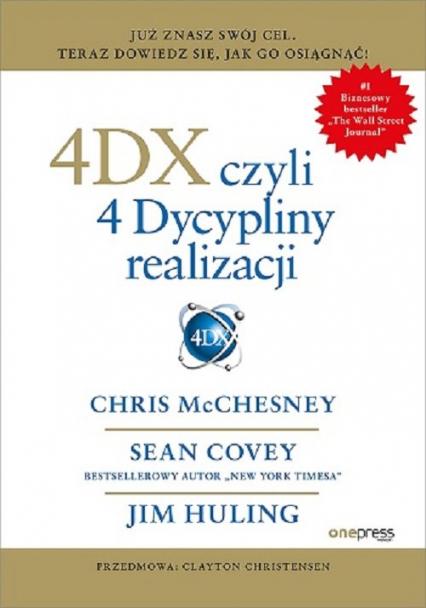 4DX, czyli 4 Dyscypliny realizacji - Chris McChesney, Sean Covey, Jim Huling | okładka