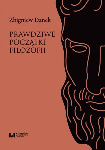 Prawdziwe początki filozofii - Zbigniew Danek   okładka